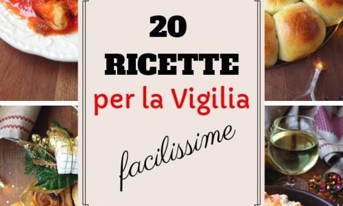 20 RICETTE PER LA VIGILIA FACILISSIME