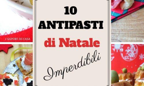 10 ANTIPASTI DI NATALE IMPERDIBILI