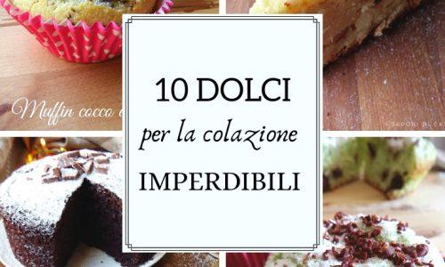 10 DOLCI PER LA COLAZIONE IMPERDIBILI