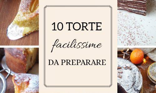 10 TORTE FACILISSIME DA PREPARARE