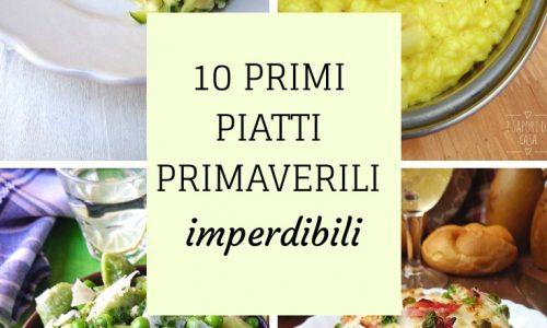 10 PRIMI PIATTI PRIMAVERILI IMPERDIBILI
