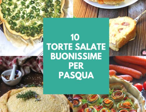 10 TORTE SALATE BUONISSIME PER PASQUA