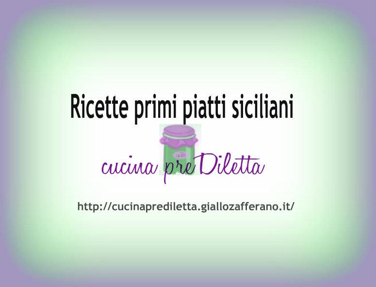 Primi piatti siciliani ricette tradizionali cucina for Cucina italiana primi piatti