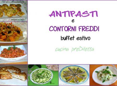 Ricette antipasti e contorni freddi, buffet estivo