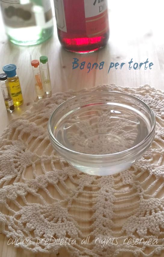 Bagna per torte bagna alcolica e bagna analcolica cucina prediletta - Bagno per torte senza liquore ...