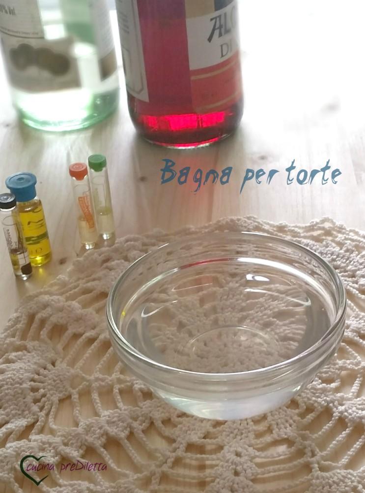 Bagna per torte - bagna alcolica e analcolica | cucina preDiletta