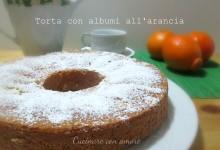 Torta con albumi all'arancia