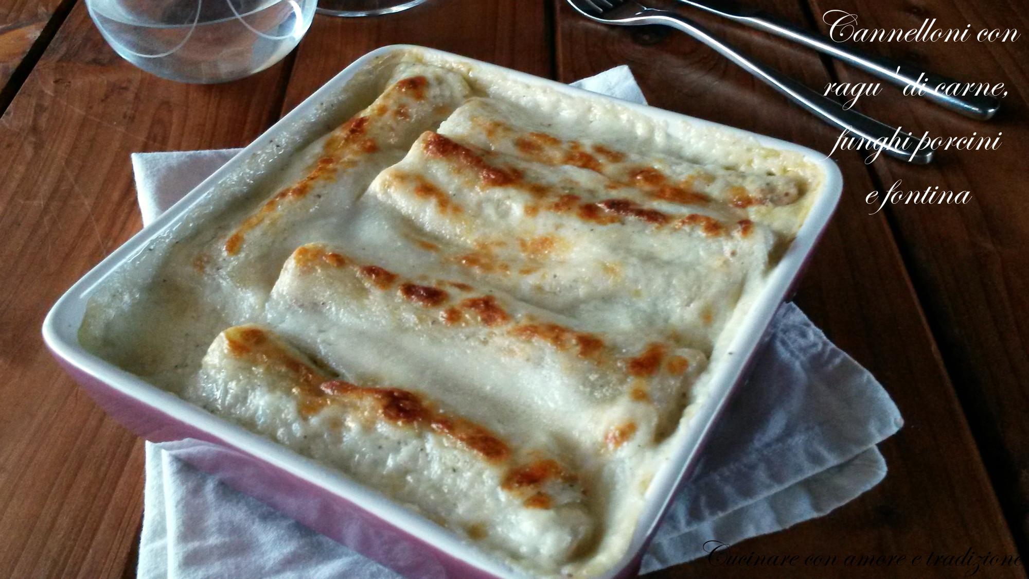 Cannelloni con ragù di carne, funghi porcini e fontina