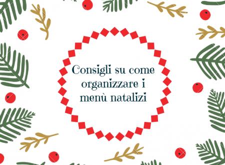 Consigli su come organizzare i menù natalizi