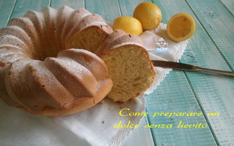 Come preparare un dolce senza lievito