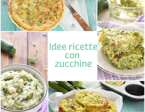 Idee ricette con zucchine