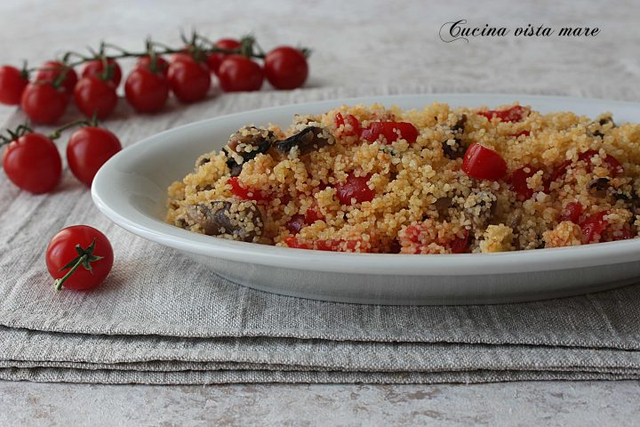 Cous cous funghi e pomodorini Cucina vista mare