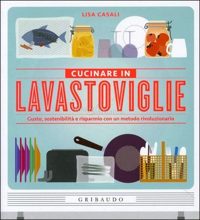 Cucinare in lavastoviglie for Cucinare 2018