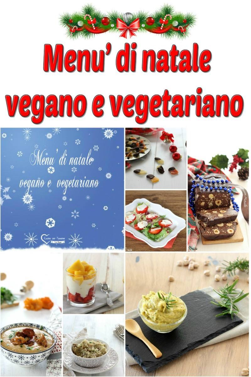 Menu Vegano Di Natale.Menu Di Natale Vegano E Vegetariano Cucino Per Passione