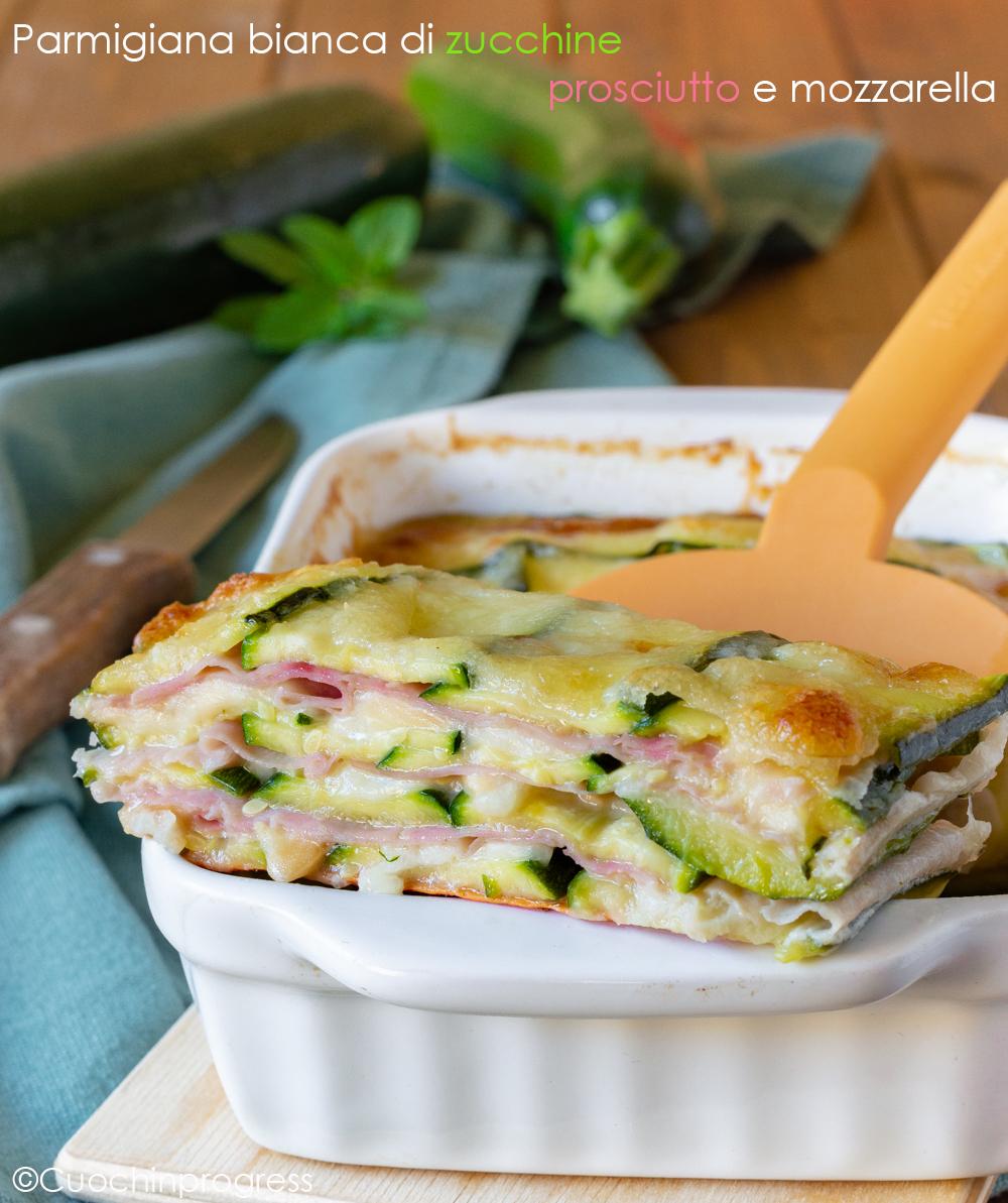 parmigiana bianca di zucchine prosciutto e mozzarella