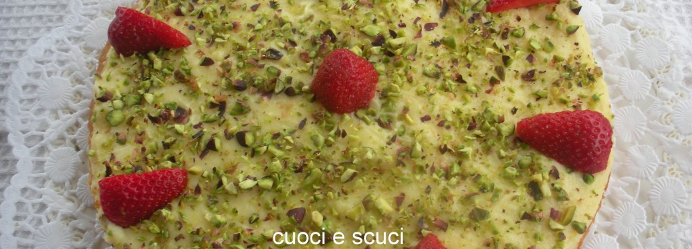 Torta pistacchi e fragole