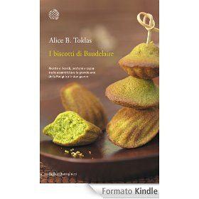 I biscotti di Baudelaire di Alice B. Toklas