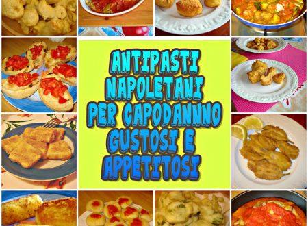 Antipasti napoletani per Capodanno gustosi e appetitosi