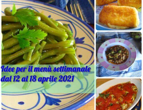 Idee per il menù settimanale dal 12 al 18 aprile 2021