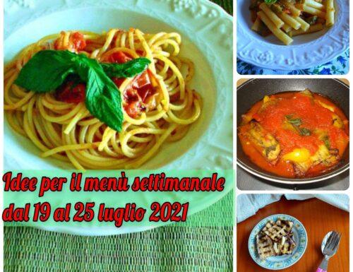 Idee per il menù settimanale dal 19 al 25 luglio 2021