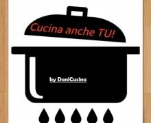Cucina anche TU! il nuovo progetto by DaniCucina