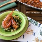 pasta con broccoli e gamberoni