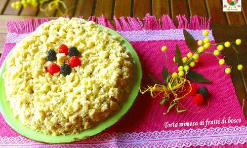 Torta mimosa ai frutti di bosco