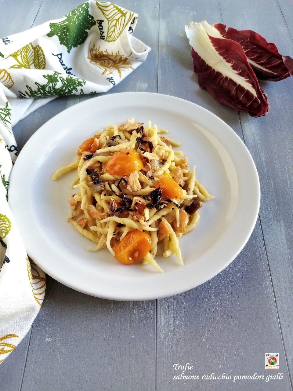 trofie con salmone radicchio e pomodori gialli v1