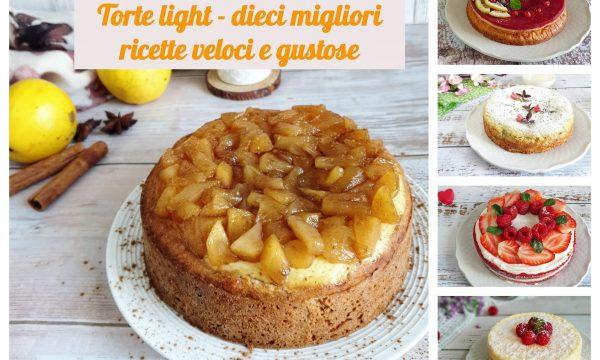 Torte light – dieci migliori ricette veloci e gustose