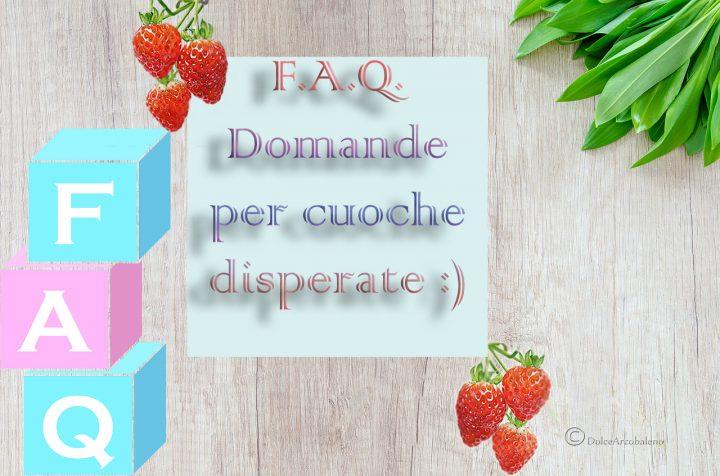 FAQ Domande per cuoche disperate by Dolcearcobaleno