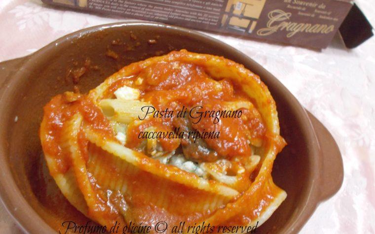 Caccavella di Gragnano al forno con sorpresa