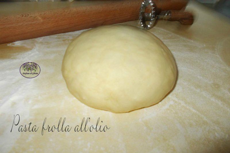 Pasta frolla con olio di oliva – Pasta frolla senza burro