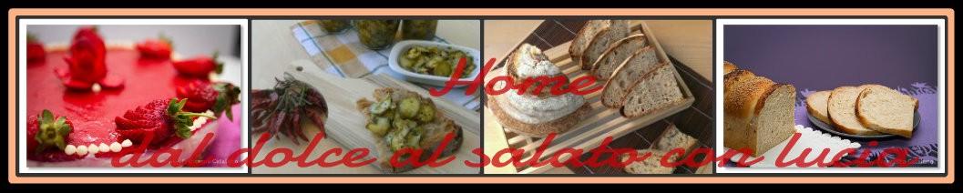 Dal dolce al salato con Lucia
