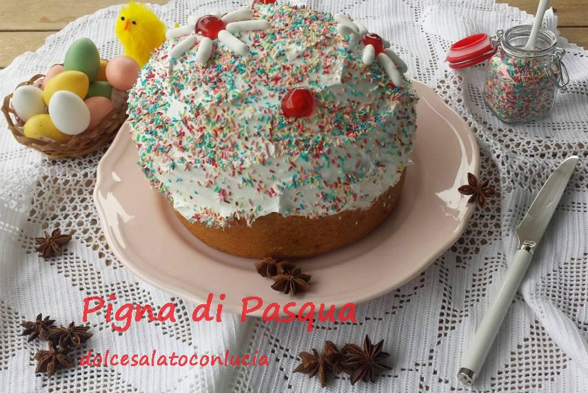 La pigna di Pasqua o pizza dolce pasquale o crescia dolce, un dolce lievitato della Pasqua