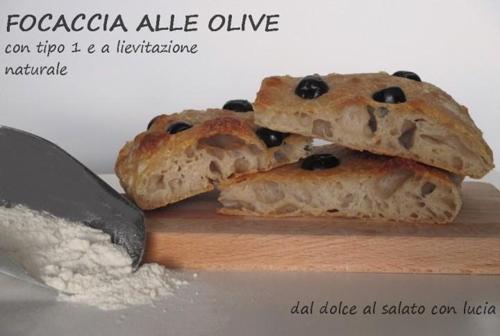 Focaccia alle olive con farina tipo 1 e lievito madre