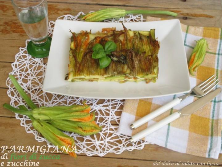 Parmigiana di fiori di zucca e zucchine