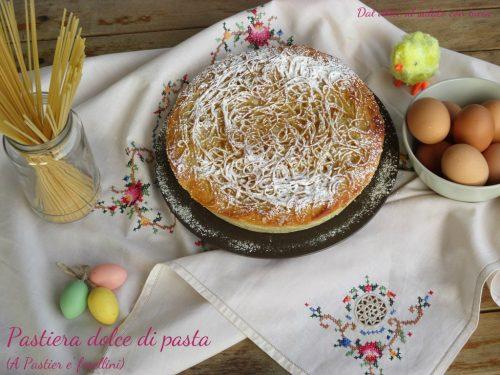 Pastiera dolce di pasta (A Pastier e' ferellini)