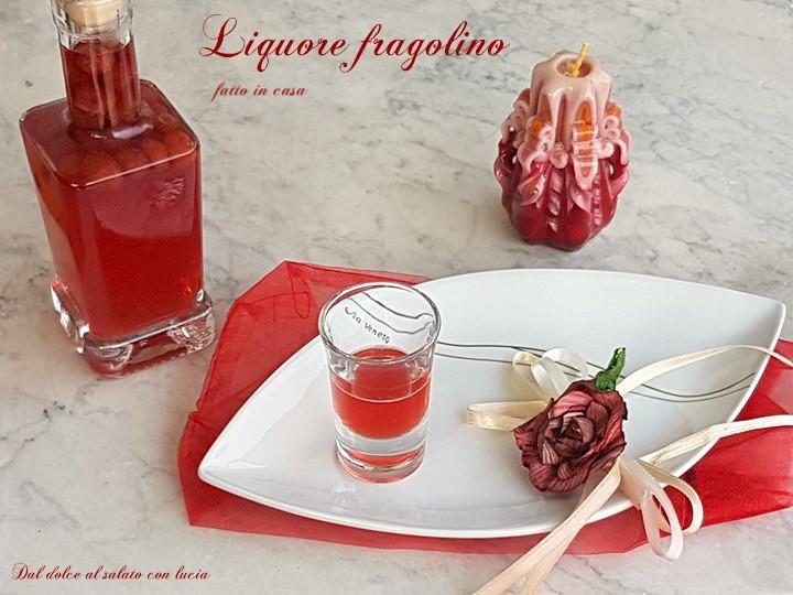 Credenza Per Liquori : Liquore fragolino fatto in casa dal dolce al salato con lucia
