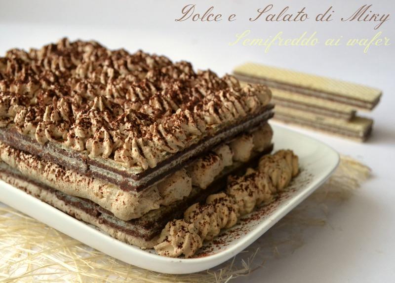 Ricetta Semifreddo Ai Wafer Dolce E Salato Di Miky