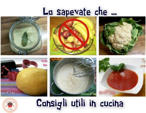 Lo sapevate che…. tanti consigli utili in cucina