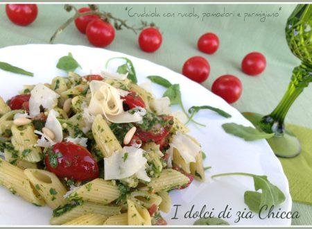 Pasta crudaiola con rucola, pomodori e parmigiano