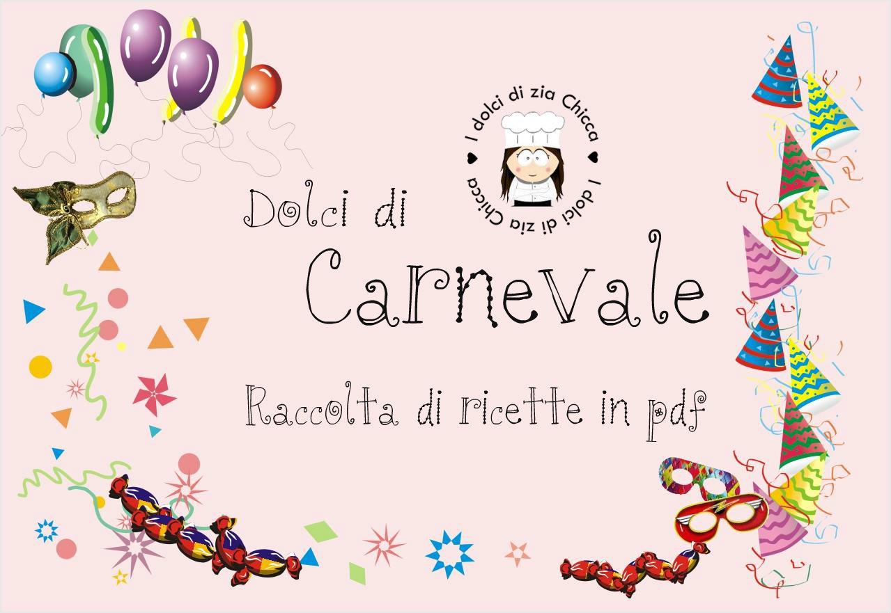Dolci di carnevale raccolta di ricette in pdf i dolci for Ricette dolci di carnevale
