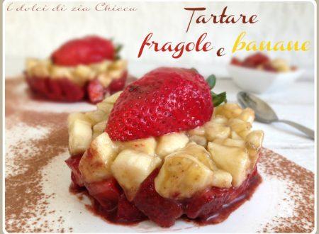 Tartare di fragole e banane