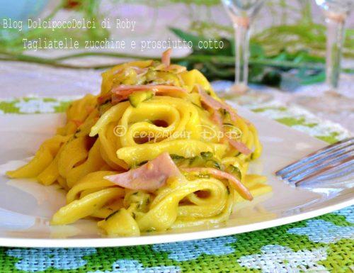 Tagliatelle zucchine e prosciutto cotto