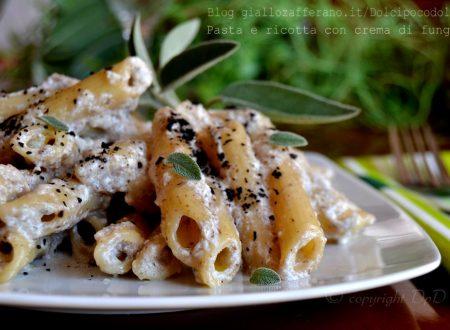 Pasta e ricotta con crema di funghi
