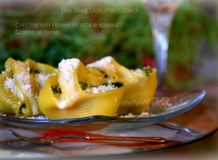 Conchiglioni ripieni ricotta e spinaci graten al forno irresistibile