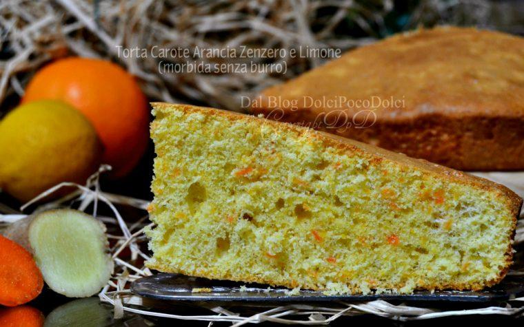 Torta carote arancia zenzero limone morbida senza burro