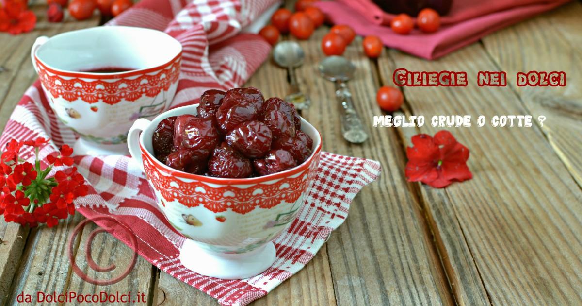 Ciliegie nei dolci meglio crude o cotte