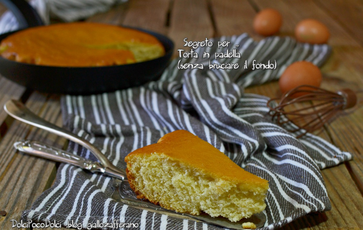 Segreto per torta in padella senza bruciare il fondo
