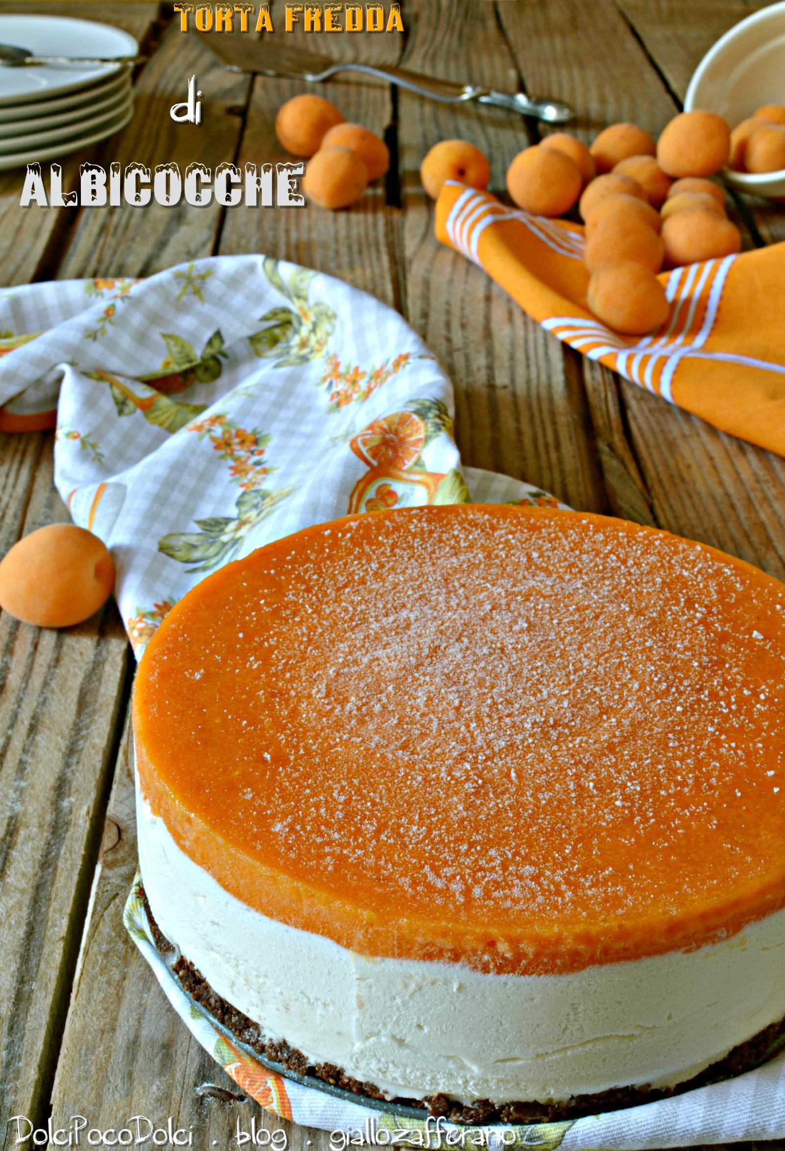 Torta Fredda Di Albicocche Senza Forno Dolci Poco Dolci